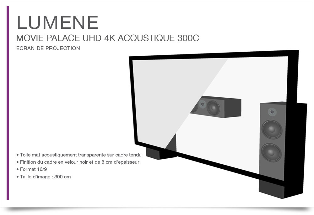 LUMENE MOVIE PALACE UHD 4K ACOUSTIQUE 300C